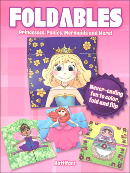 Foldables: Princesses, Ponies, Mermaids and More!