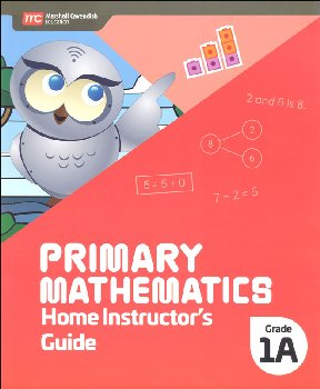 Primary Mathematics Home Instructor's Guide 1A