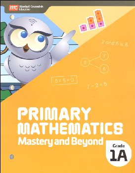 Primary Mathematics Mastery and Beyond 1A