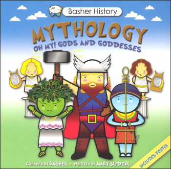 Mythology Oh My! Gods and Goddesses (Basher History)