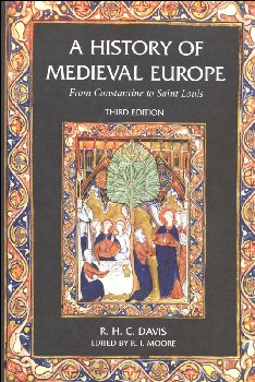 History of Medieval Europe From Constantine to Saint Louis 3rd Edition