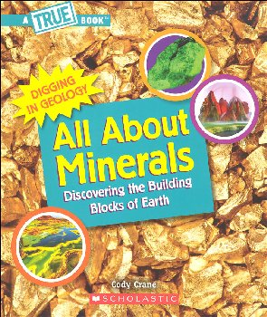 All About Minerals (True Book: Digging in Geology)