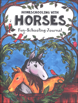 Homeschooling with Horses Fun-Schooling Journal
