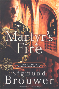 Martyr's Fire: Book 3 (Merlin's Immortals)