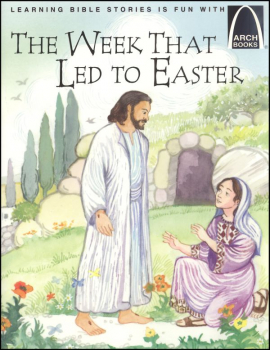 Week That Led to Easter (Arch Book)