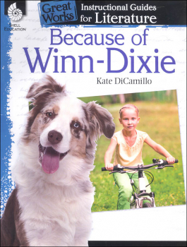 Because of Winn Dixie: Instructional Guides for Literature (Great Works)
