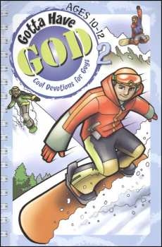 Gotta Have God 2: Cool Devotions for Guys Ages 10-12