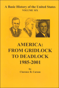 America: From Gridlock to Deadlock 1985-2001 (Volume 6)