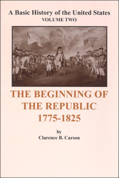 Beginning of the Republic 1775-1825 (Volume 2)