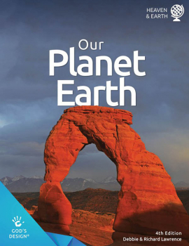 Our Planet Earth Student Book (God's Design for Heaven & Earth) 4th Ed