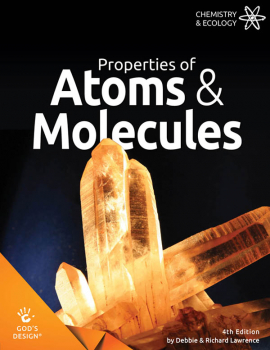 Properties of Atoms and Molecules Student Book (God's Design for Chemistry & Ecology) 4th Ed.