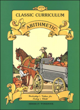 Classic Curriculum Arithmetic Series Series 4 Workbook 1
