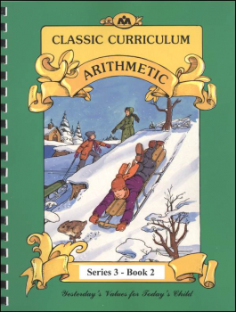 Classic Curriculum Arithmetic Series Series 3 Workbook 2