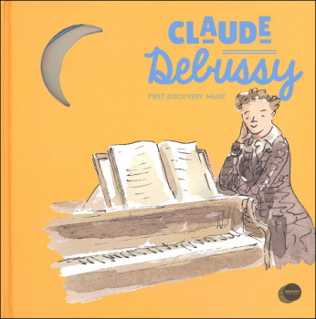 First Discovery Music: Claude Debussy Book and CD