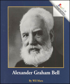 Alexander Graham Bell (Rookie Biography)