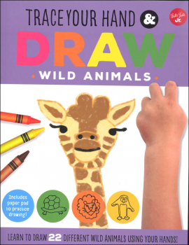 Trace Your Hand and Draw: Wild Animals