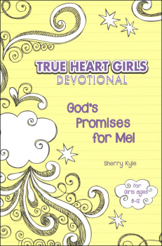 True Heart Girls Devotional: God's Promises for Me!
