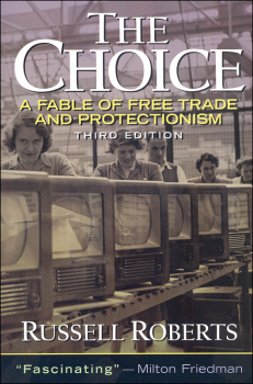Choice: Fable of Free Trade and Protectionism