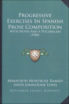 Progressive Exercises in Spanish Prose Composition: With Notes and a Vocabulary