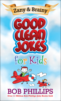 Zany & Brainy Good Clean Jokes for Kids