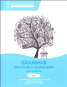 Grammar for the Well-Trained Mind: Blue Workbook Key