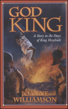 God King: Story in Days of King Hezekiah