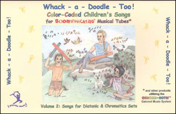 Whack-a-Doodle Too! Songbook (Boomwhackers)
