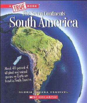 South America (A True Book: The Seven Continents)