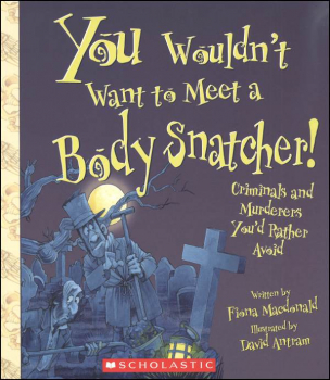 You Wouldn't Want to Meet a Body Snatcher!