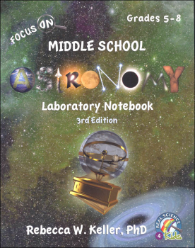 Focus On Middle School Astronomy Laboratory Notebook (3rd Edition)