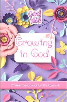 God and Me! Growing in God: 52 Week Devotional for Girls Ages 6-9