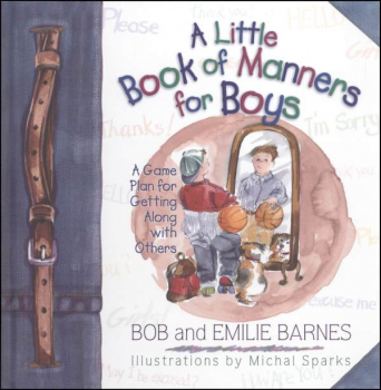 Little Book of Manners for Boys: Game Plan for Getting Along with Others