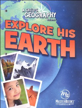 Child's Geography Volume I: Explore His Earth