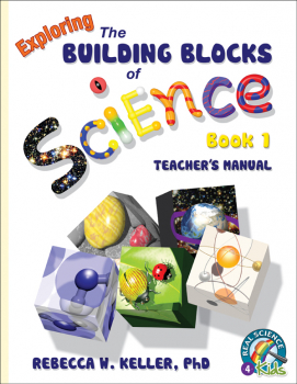 Exploring the Building Blocks of Science Book 1 Teacher's Manual