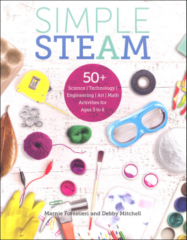 Simple STEAM: 50+ Science, Tech, Engineering, Art, Math Activities