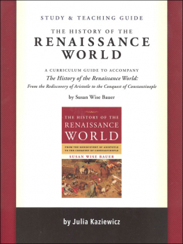 History of the Renaissance World Study and Teaching Guide