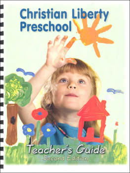 Christian Liberty Preschool Teacher's Guide Second Edition
