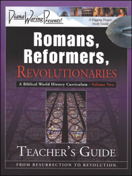 Romans, Reformers, Revolutionaries Teacher Guide