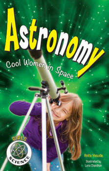 Astronomy: Cool Women in Space (Girls in Science)