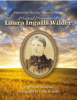 Musical Memories of Laura Ingalls Wilder Book and CD (Experience History Through Music)