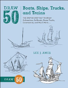Draw 50 Boats, Ships, Trucks & Trains