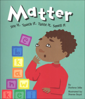Matter: See It, Touch It, Taste It, Smell It (Amazing Science)