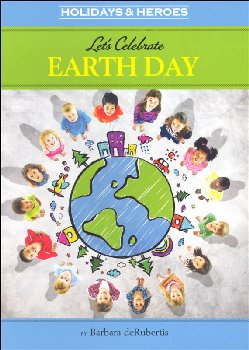 Let's Celebrate Earth Day (Holidays & Heroes)