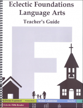 Eclectic Foundations Language Arts Level F Teacher's Guide