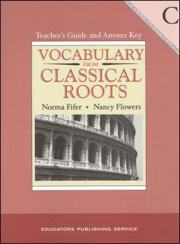 Vocabulary From Classical Roots C Teacher Guide and Key