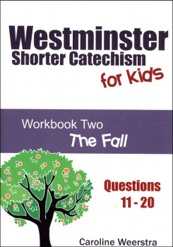Westminster Shorter Catechism for Kids: Workbook 2 - The Fall