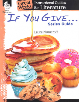 Great Works Instructional Guides for Literature If You Give?Series