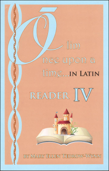 Once Upon a Time (Olim in Latin) Reader IV