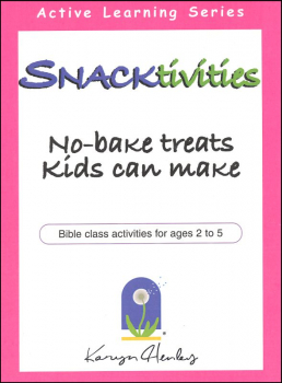 Snacktivities: No-Bake Treats Kids Can Make (Active Learning Series)