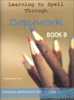 Learning to Spell Through Copywork Book B